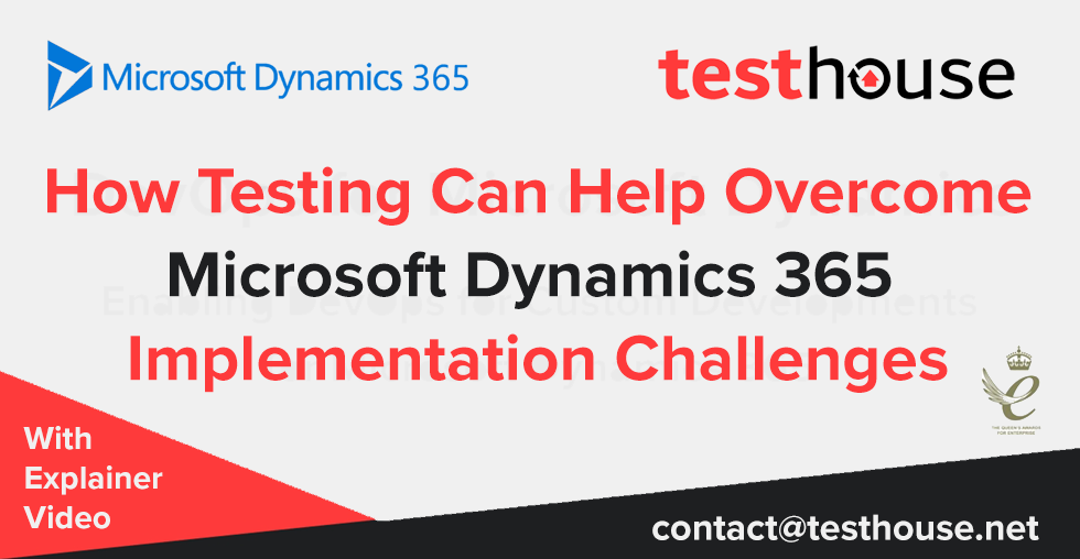 How Testing Can Help to Overcome Dynamics 365 Implementation