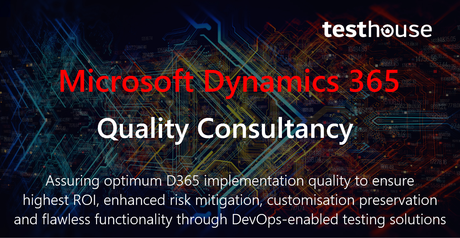 Microsoft Dynamics 365 Quality Consultancy Testhouse