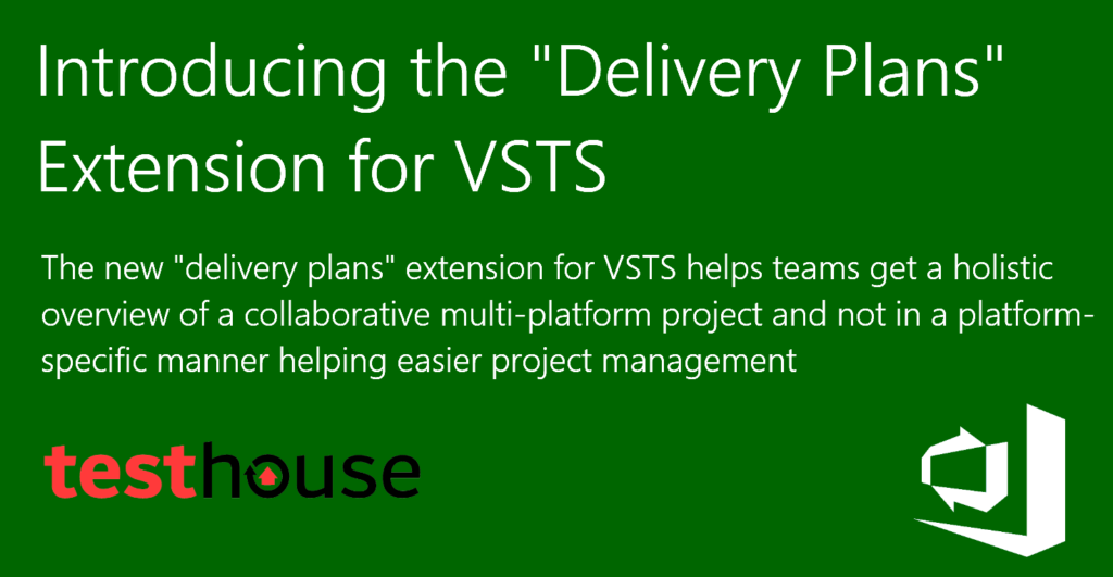 """Introducing the """"Delivery Plans"""" Extension for VSTS"""